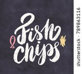 fish and chips. lettering sign. | Shutterstock .eps vector #789863116
