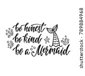 be honest  be kind  be a... | Shutterstock .eps vector #789884968