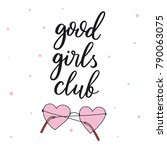 good girls club. quote about...   Shutterstock .eps vector #790063075