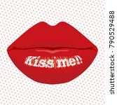 message on the lip   kiss me  | Shutterstock .eps vector #790529488