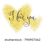 i love you. hand written... | Shutterstock .eps vector #790907362