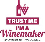 trust me i am a winemaker with...   Shutterstock .eps vector #791002312