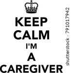 keep calm i am a caregiver with ... | Shutterstock .eps vector #791017942