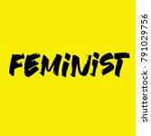 feminist calligraphy writing. ... | Shutterstock .eps vector #791029756
