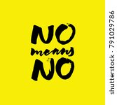 no means no lettering. writing... | Shutterstock .eps vector #791029786