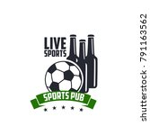 soccer live sports pub icon... | Shutterstock .eps vector #791163562