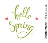 hello spring hand drawn... | Shutterstock .eps vector #791218816