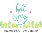 hello spring hand drawn... | Shutterstock .eps vector #791218822