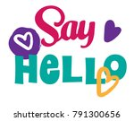 print say hello to the hearts. ...   Shutterstock .eps vector #791300656