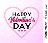 happy valentine's day greeting... | Shutterstock .eps vector #791333962