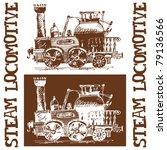 sketchy steam locomotive... | Shutterstock . vector #79136566