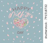 mother s day greeting card with ... | Shutterstock .eps vector #791518732