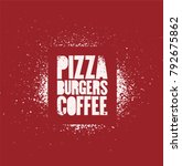 pizza  burgers  coffee.... | Shutterstock .eps vector #792675862