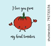 i love you from my head... | Shutterstock .eps vector #792733156