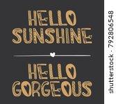 hello sunshine  hello gorgeous... | Shutterstock .eps vector #792806548