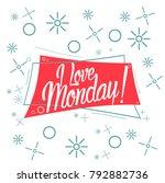 i love monday  beautiful... | Shutterstock .eps vector #792882736