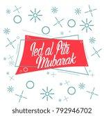 ied al fitr mubarak has mean... | Shutterstock .eps vector #792946702