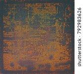 illustration texture of a rusty ... | Shutterstock . vector #792983626