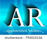 creative modern ar. augmented... | Shutterstock .eps vector #793023136