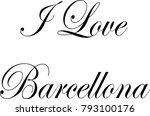 i love barcellona text sign...   Shutterstock .eps vector #793100176