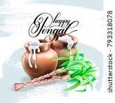 happy pongal greeting card... | Shutterstock . vector #793318078