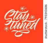 handwritten inscription stay... | Shutterstock .eps vector #793343686