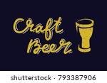 sign craft beer and beer glass. ... | Shutterstock .eps vector #793387906