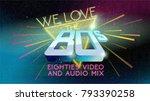 80's. we love the eighties. 80' ... | Shutterstock .eps vector #793390258