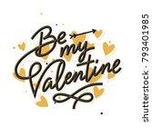 be my valentine  valentine's... | Shutterstock .eps vector #793401985