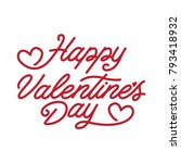 valentines day lettering.... | Shutterstock .eps vector #793418932