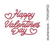 valentines day lettering.... | Shutterstock .eps vector #793418932