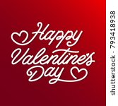 valentines day lettering.... | Shutterstock .eps vector #793418938