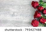 beautiful red roses still life... | Shutterstock . vector #793427488