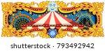 carnival banner circus template.... | Shutterstock .eps vector #793492942