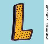 letter l. pop art font. 3d font ...   Shutterstock . vector #793539685