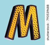 letter m. pop art font. 3d font ... | Shutterstock . vector #793539688