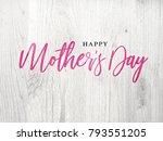 happy mother's day pink... | Shutterstock . vector #793551205
