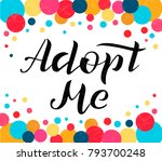 hand drawn adopt me lettering ... | Shutterstock .eps vector #793700248