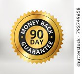90 day money back guarantee... | Shutterstock .eps vector #793749658