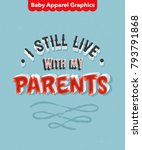 'i still live with my parents'... | Shutterstock .eps vector #793791868