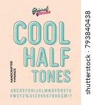 'cool halftones' vintage sans... | Shutterstock .eps vector #793840438