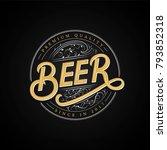 beer hand written logo  label ... | Shutterstock .eps vector #793852318