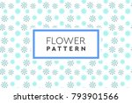 flower pattern vector. simple ... | Shutterstock .eps vector #793901566