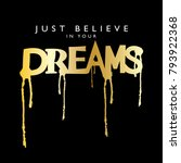 just believe in your dreams... | Shutterstock .eps vector #793922368
