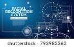 facial recognition system... | Shutterstock .eps vector #793982362