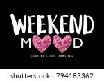 weekend mood text with pink... | Shutterstock .eps vector #794183362