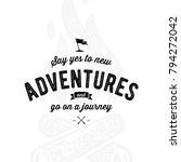 say yes to new adventures.... | Shutterstock .eps vector #794272042