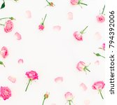 Stock photo floral round frame with pink roses buds and petals on white background flat lay top view roses 794392006