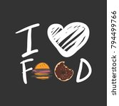 i ltove food. food quotes. hand ... | Shutterstock .eps vector #794499766