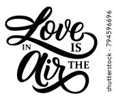 love is in the air hand... | Shutterstock .eps vector #794596696